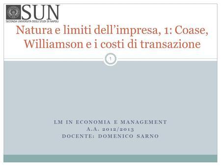 LM in Economia e Management A.a. 2012/2013 Docente: domenico sarno