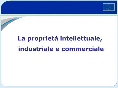 La proprietà intellettuale, industriale e commerciale