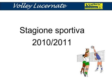 Volley Lucernate Stagione sportiva 2010/2011.