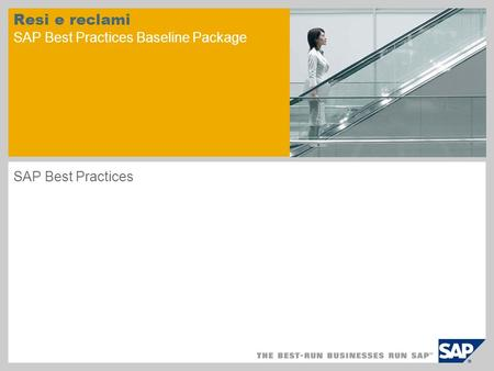 Resi e reclami SAP Best Practices Baseline Package SAP Best Practices.
