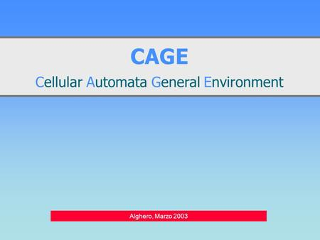 CAGE Cellular Automata General Environment