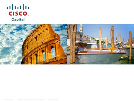 © 2006 Cisco Systems, Inc. All rights reserved.Cisco ConfidentialPresentation_ID 1.