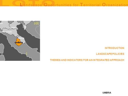 UMBRIA THEMES AND INDICATORS FOR AN INTEGRATED APPROACH LANDSCAPE POLICIES INTRODUCTION.