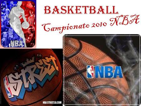 Basketball C a m p i o n a t o 2 0 1 0 N B A NBA è formata da due categorie: