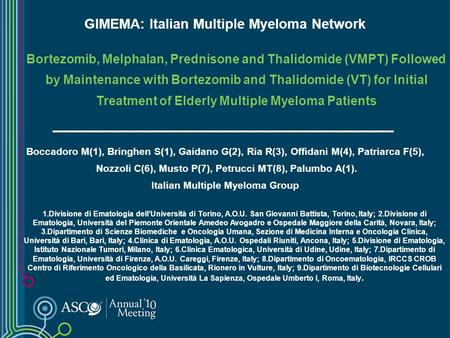 Bortezomib, Melphalan, Prednisone and Thalidomide (VMPT) Followed by Maintenance with Bortezomib and Thalidomide (VT) for Initial Treatment of Elderly.