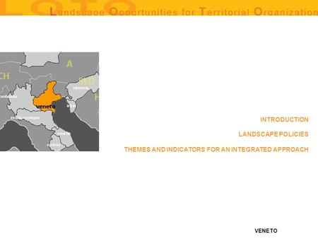 VENETO THEMES AND INDICATORS FOR AN INTEGRATED APPROACH LANDSCAPE POLICIES INTRODUCTION.