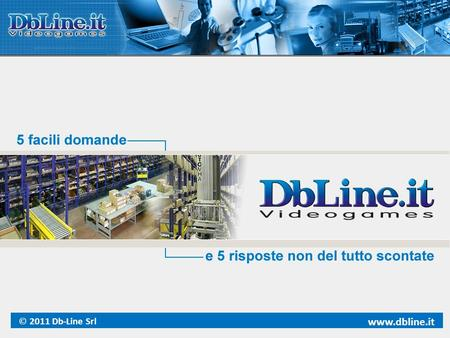 © 2011 Db-Line Srl   www.dbline.it.
