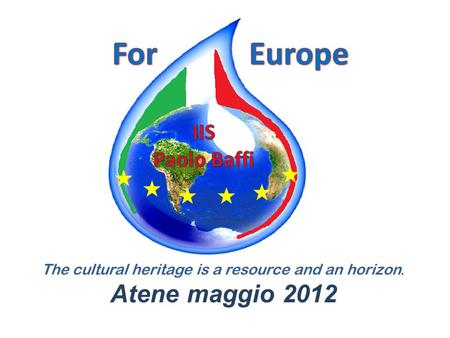 The cultural heritage is a resource and an horizon. Atene maggio 2012.