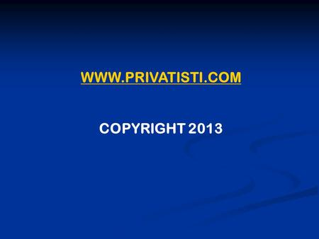 WWW.PRIVATISTI.COM COPYRIGHT 2013.