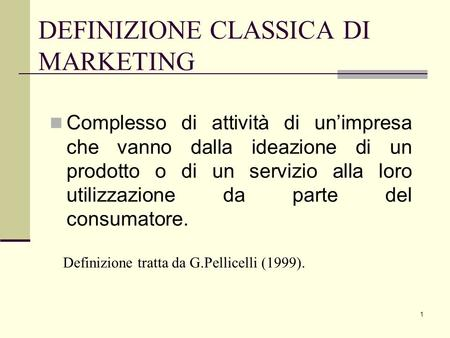 DEFINIZIONE CLASSICA DI MARKETING