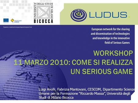 WORKSHOP 11 MARZO 2010: COME SI REALIZZA UN SERIOUS GAME