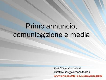 Primo annuncio, zione e media Don Domenico Pompili
