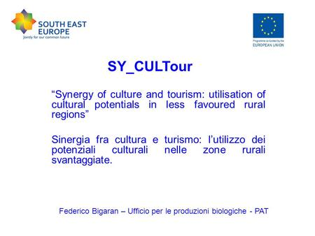 Synergy of culture and tourism: utilisation of cultural potentials in less favoured rural regions Sinergia fra cultura e turismo: lutilizzo dei potenziali.