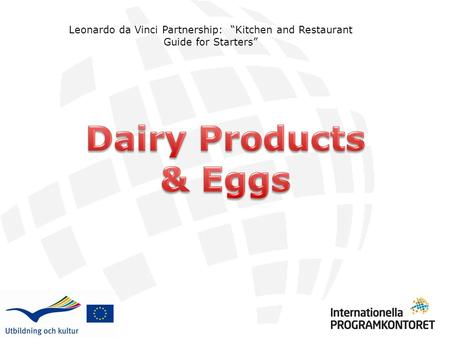 "Leonardo da Vinci Partnership: ""Kitchen and Restaurant Guide for Starters"" Dairy Products & Eggs."