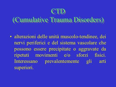 CTD (Cumulative Trauma Disorders)
