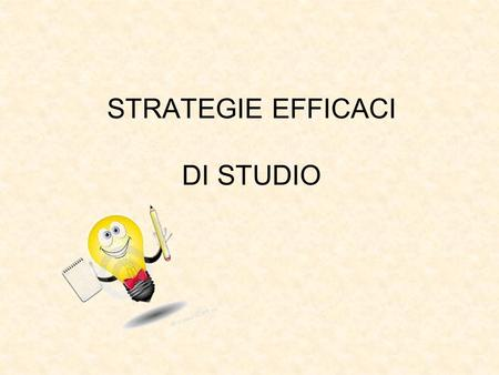 STRATEGIE EFFICACI DI STUDIO