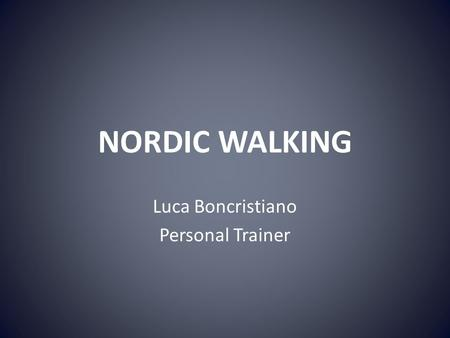 NORDIC WALKING Luca Boncristiano Personal Trainer.