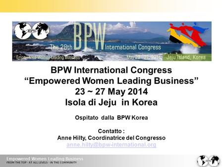 Empowered Women Leading Business FROM THE TOP · AT ALL LEVELS · IN THE COMMUNITY BPW International Congress Empowered Women Leading Business 23 ~ 27 May.