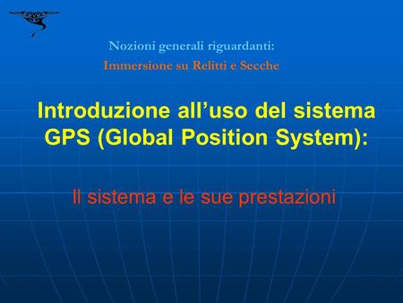 Introduzione all'uso del sistema GPS (Global Position System):