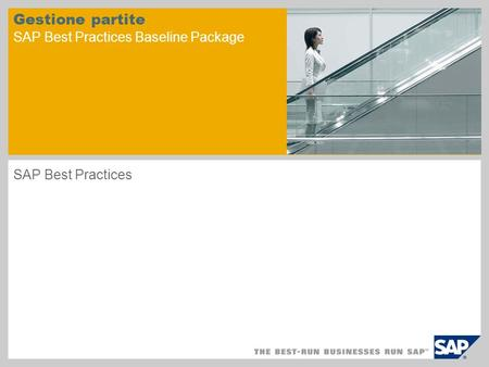 Gestione partite SAP Best Practices Baseline Package SAP Best Practices.