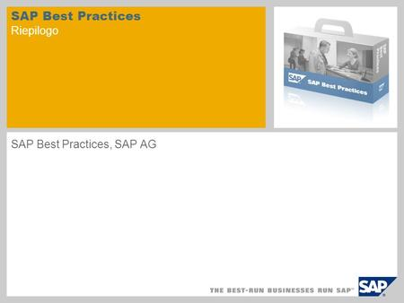 SAP Best Practices Riepilogo SAP Best Practices, SAP AG.