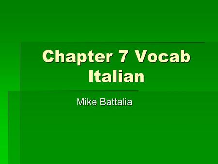 Chapter 7 Vocab Italian Mike Battalia. Il supermercato Supermarket.