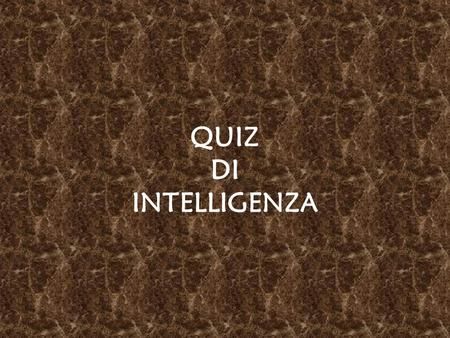 QUIZ DI INTELLIGENZA.