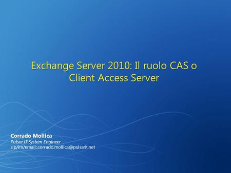 Exchange Server 2010: Il ruolo CAS o Client Access Server