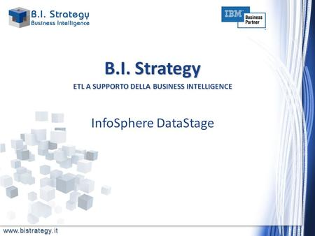 B.I. Strategy ETL A SUPPORTO DELLA BUSINESS INTELLIGENCE