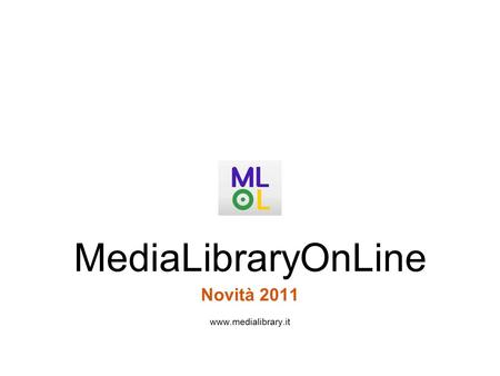 Novità 2011 www.medialibrary.it MediaLibraryOnLine.