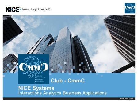 NICE Systems Interactions Analytics Business Applications Club - CmmC.