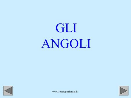GLI ANGOLI www.renatopatrignani.it.