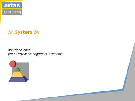 Ar.System 5x soluzione base per il Project Management aziendale.