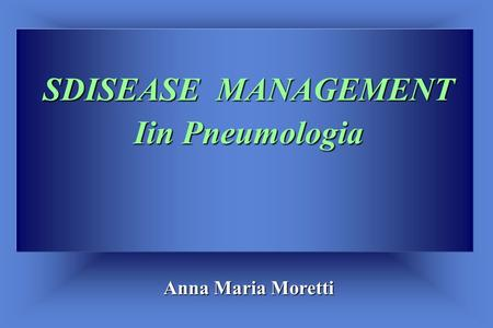 SDISEASE MANAGEMENT Iin Pneumologia