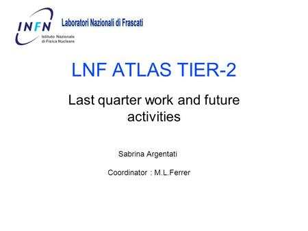 Last quarter work and future activities