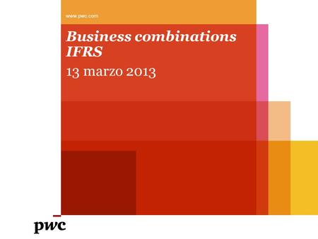 Business combinations IFRS 13 marzo 2013 www.pwc.com.