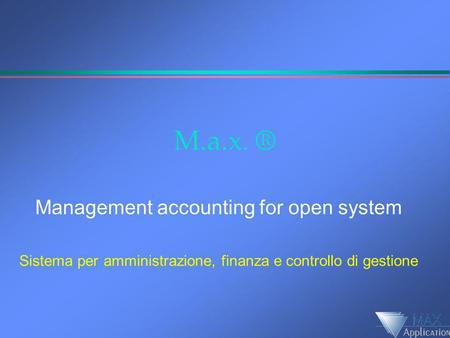 M.a.x. ® Management accounting for open system