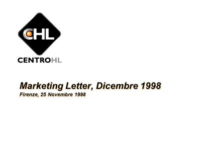 , MARKETING LETTER DIC1998, SOLO USO INTERNO CHL, 25/11/1998 1 Marketing Letter, Dicembre 1998 Firenze, 25 Novembre 1998.
