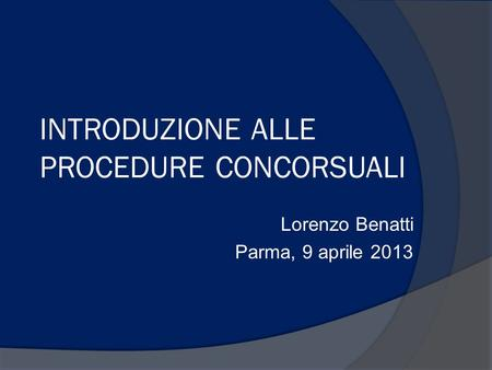INTRODUZIONE ALLE PROCEDURE CONCORSUALI