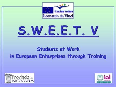 S.W.E.E.T. V Students at Work in European Enterprises through Training