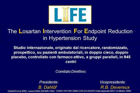 CARD-1071581-0000-CZR-SS-02/2015 Data deposito AIFA 13 ottobre 2009 The L osartan I ntervention F or E ndpoint Reduction in Hypertension Study Studio internazionale,