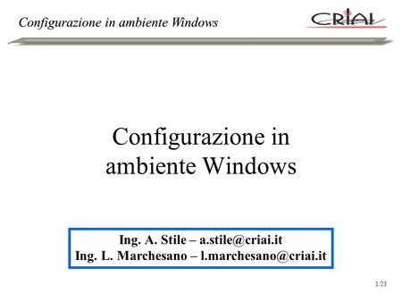 Configurazione in ambiente Windows Ing. A. Stile – Ing. L. Marchesano – 1/23.