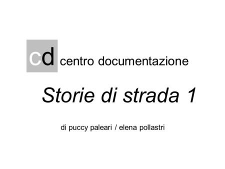 cd Storie di strada 1 centro documentazione