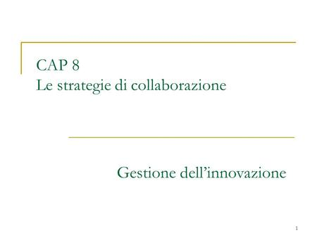 CAP 8 Le strategie di collaborazione
