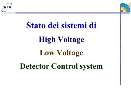 Stato dei sistemi di High Voltage Low Voltage Detector Control system.