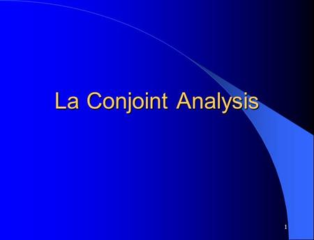 La Conjoint Analysis.