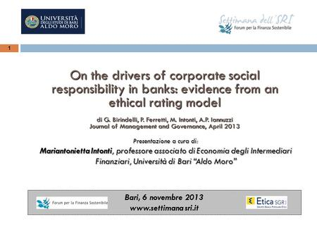 1 On the drivers of corporate social responsibility in banks: evidence from an ethical rating model di G. Birindelli, P. Ferretti, M. Intonti, A.P. Iannuzzi.