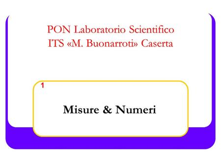 PON Laboratorio Scientifico ITS «M. Buonarroti» Caserta
