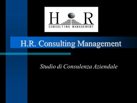 H.R. Consulting Management H.R. Consulting Management Studio di Consulenza Aziendale.