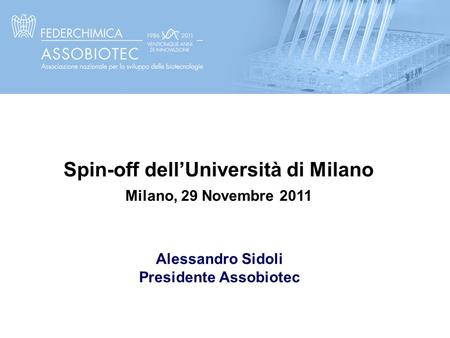 Spin-off dell'Università di Milano Presidente Assobiotec